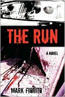The Run by Mark Fiorito: Book Cover