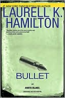 Bullet (Anita Blake Vampire Hunter Series #19) by Laurell K. Hamilton: Book Cover