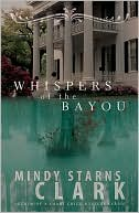 Whispers of the Bayou by Mindy Starns Clark: NOOK Book Cover