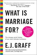 What Is Marriage For? by E. J. Graff: Book Cover
