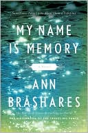 My Name Is Memory by Ann Brashares: NOOK Book Cover