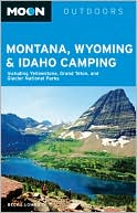 Moon Montana, Wyoming &amp; Idaho Camping by Becky Lomax: Book Cover