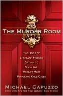 download The Murder Room : The Heirs of Sherlock Holmes Gather to Solve the World's Most Perplexing Cold Cases book