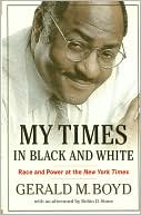 My Times in Black and White by Gerald M. Boyd: Book Cover