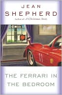 The Ferrari in the Bedroom by Jean Shepherd: NOOK Book Cover