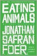 Eating Animals by Jonathan Safran Foer: Book Cover