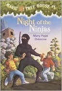 Night of the Ninjas (Magic Tree House Series #5) by Mary Pope Osborne: NOOK Book Cover