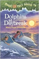 Dolphins at Daybreak (Magic Tree House Series #9) by Mary Pope Osborne: NOOK Book Cover