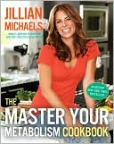 The Master Your Metabolism Cookbook by Jillian Michaels: Book Cover
