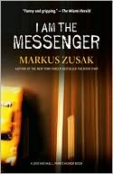 I Am the Messenger by Markus Zusak: Book Cover