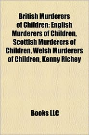 BARNES &amp; NOBLE | British Murderers of Children: English Murderers ...