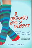 A Crooked Kind of Perfect by Linda Urban: Book Cover
