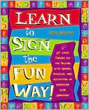 Learn to Sign the Fun Way! by Penny Warner: NOOK Book Cover