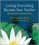 Letting Everything Become Your Teacher by Jon Kabat-Zinn: NOOK Book Cover
