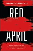 Red April by Santiago Roncagliolo: Book Cover