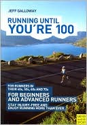 Running Until You're 100 by Jeff Galloway: Book Cover