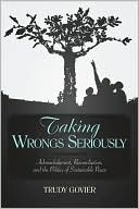 download Taking Wrongs Seriously : Acknowledgment, Reconciliation, And the Politics of Sustainable Peace book