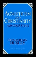 download Agnosticism and Christianity and Other Essays (Great Mind Series) book