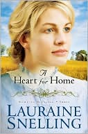 A Heart for Home (Home to Blessing Series #3) by Lauraine Snelling: Book Cover