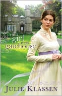The Girl in the Gatehouse by Julie Klassen: Book Cover