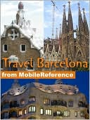 Travel Barcelona and Catalonia, Spain by MobileReference: NOOK Book Cover