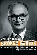 download Broken Genius : The Rise and Fall of William Shockley, Creator of the Electronic Age book