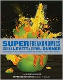 SuperFreakonomics, Illustrated edition by Steven D. Levitt: Book Cover