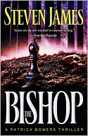 The Bishop (Patrick Bowers Files Series #4) by Steven James: NOOK Book Cover