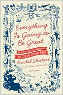 Everything Is Going to Be Great by Rachel Shukert: NOOK Book Cover