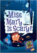 Miss Mary Is Scary! (My Weird School Daze Series #10) by Dan Gutman: NOOK Book Cover
