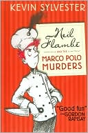 Neil Flambe and the Marco Polo Murders by Kevin Sylvester: Book Cover