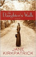 The Daughter's Walk by Jane Kirkpatrick: Book Cover