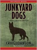 Junkyard Dogs (Walt Longmire Series #6) by Craig Johnson: Audio Book Cover