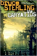 Caryatids by Bruce Sterling: NOOK Book Cover