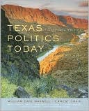 Texas Politics Today, 13th Edition by William Earl Maxwell: Book Cover