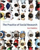 The Practice of Social Research, 12th Edition by Earl R. Babbie: Book Cover