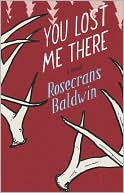 You Lost Me There by Rosecrans Baldwin: NOOK Book Cover