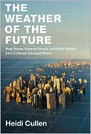 The Weather of the Future by Heidi Cullen: NOOK Book Cover