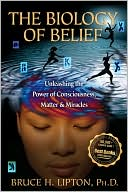 The Biology of Belief by Bruce H. Lipton: Book Cover