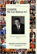 Change We Can Believe In? by Anthony Livingston Hall: Book Cover