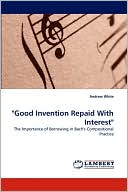 quot good invention repaid with interestquot   6 6 2010   by  andrew white