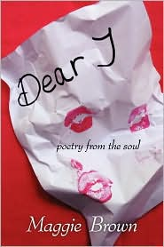 Dear 'J': Poetry from the soul by Maggie Brown: Book Cover