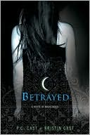 Betrayed (House of Night Series #2)