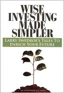 Wise Investing Made Simpler by Larry Swedroe: Book Cover