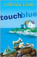 Touch Blue by Cynthia Lord: Book Cover