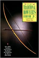 The Traditional Bowyer's Bible, Volume 1 by Jim Hamm: Book Cover