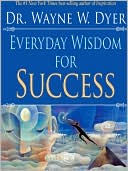 Everyday Wisdom for Success by Wayne W. Dyer: NOOK Book Cover