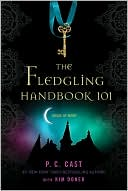 The Fledgling Handbook 101 by P. C. Cast: Book Cover