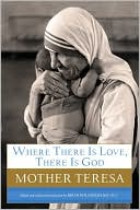 Where There Is Love, There Is God by Mother Teresa: NOOK Book Cover