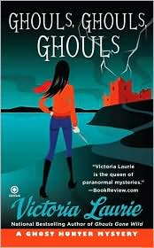 Ghouls, Ghouls, Ghouls (Ghost Hunter Mystery Series #5) by Victoria Laurie: Book Cover